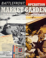 Battlefront : Operation Market Garden - The Bridges at Eindhoven, Nijmegen and Arnhem - Public Record Office