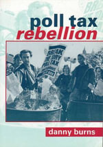 Poll Tax Rebellion - Danny Burns
