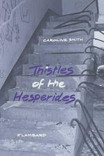 Thistles of the Hesperides - Caroline Smith
