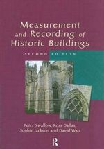 Measurement and Recording of Historic Buildings - Peter Swallow