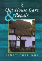 Old House Care and Repair - Janet Collings