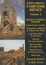 Exploring Cornish Mines : Seven Guided Tours v. 2 - Kenneth Brown