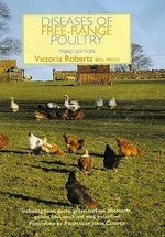 Diseases of Free-Range Poultry : Including Ducks, Geese, Turkeys, Pheasants, Guinea Fowl, Quail and Wild Waterfowl - Victoria Roberts
