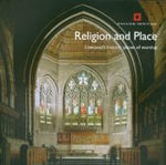 Religion and Place : Liverpool's Historic Places of Worship - Sarah Brown