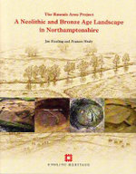 A Neolithic and Bronze Age Landscape in Northamptonshire : The Raunds Area Project - Jan Harding