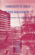 Complexity in Urban Crisis Management : Amsterdam's Response to the Bijlmer Disaster :  Amsterdam's Response to the Bijlmer Disaster - U. Rosenthal
