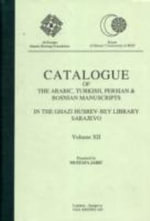 Catalogue of Arabic,Turkish and Persian Manuscripts in the Ghazi Husrev-bey Library,Sarajevo : v.XII