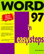 Word 97 in Easy Steps : Suggested alternative: 1840782633 - Scott Basham