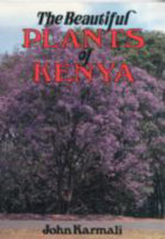 The Beautiful Plants of Kenya - John Karmali
