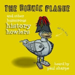 The Bionic Plague : And Other Humorous History Howlers - Paul Sharpe