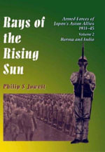 Rays of the Rising Sun: Burma & India v. 2 : Armed Forces of Japan's Asian Allies, 1931-45 - Philip S. Jowett