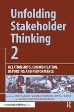 Unfolding Stakeholder Thinking 2 : Relationships, Communication, Reporting and Performance - Jorg Andriof