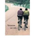 Tomorrow, We Ride - Jean Bobet