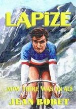 Lapize... Now There Was an Ace - Jean Bobet
