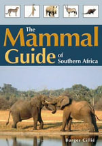 The Mammal Guide of Southern Africa - Burger Cillie