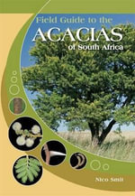 Field Guide to the Acacias of South Africa - Nico Smit