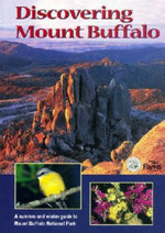 Discovering Mount Buffalo - Philip Ingamells
