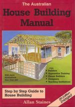 Australian Housebuilding Manual : 5th Edition - Allan Staines