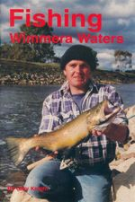 Fishing Wimmera Waters - Gary Knight