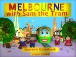 Melbourne with Sam the Tram - Lowen Clarke