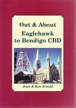 Out and About : Eaglehawk to Bendigo CBD - Jean Arnold