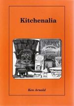 Kitchenalia : Second Edition - Ken Arnold