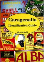 Garagenalia : Identification Guide - Ken Arnold