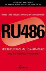 Ru 486 : Misconceptions, Myths and Morals - Renate D. Klein