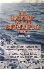 Battle of the Bismarck Sea - Lex Mcaulay