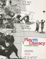 Play and Literacy in Children's Worlds - Bronwyn Beecher