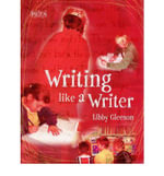 Writing Like a Writer - Libby Gleeson