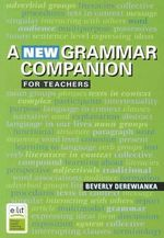 A New Grammar Companion for Teachers - Beverly Derewianka