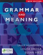 Grammar and Meaning : 2nd Edition - Sally Humphrey