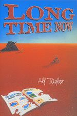Long Time Now : Stories of the Dreamtime, the Here and Now - Alf Taylor