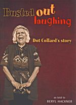 Busted out Laughing : Dot Collard's Story as Told to Beryl Hackner - Dot Collard