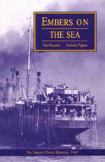 Embers on the Sea : The Empire Patrol Disaster, 1945 - Nicholas Pappas