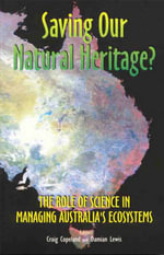 Saving Our Natural Heritage? : Role of Science in Managing Australia's Ecosystem - Craig Copeland