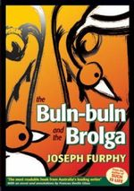 Joseph Furphy : Buln Buln and The Brolga - Miles Franklin