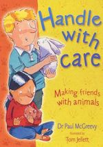 Handle with Care : For Children and Parents - Paul D. McGreevy