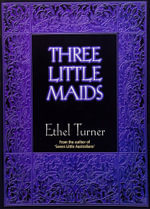 Three Little Maids - Ethel Turner