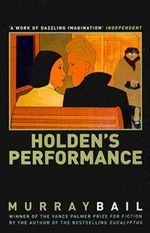 Holden's Performance - Murray Bail