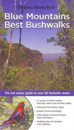 Blue Mountains Best Bushwalks : The Full-Colour Guide to Over 60 Fantastic Walks - Veechi Stuart