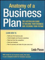 Anatomy of a Business Plan 6 : The Australian Guide To Building Your Business And Securing Your Future - Linda Pinson
