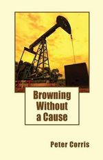 Browning without a Cause : Richard Browning : Book 8 - Peter Corris