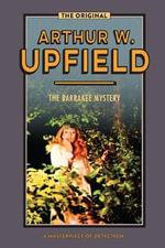 The Barrakee Mystery : An Inspector Bonaparte Mystery - Arthur W. Upfield
