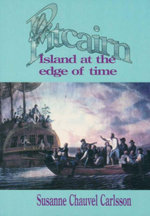 Pitcairn : Island at the Edge of Time - Susanne Chauvel Carlsson