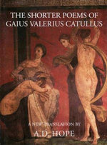 The Shorter Poems of Gaius Valerius Catullus : A New Translation - Gaius Valerius Catullus