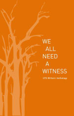 We All Need a Witness : UTS Writers' Anthology - Delia Falconer