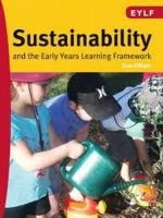 Sustainability and The Early Years Learning Framework - Sue Elliott