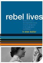 Helen Keller : Rebel Lives